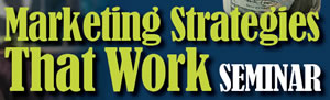 Marketing Strategies that Work Seminar